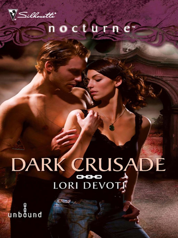 Dark Crusade (Mills & Boon Intrigue) (Unbound, Book 3)