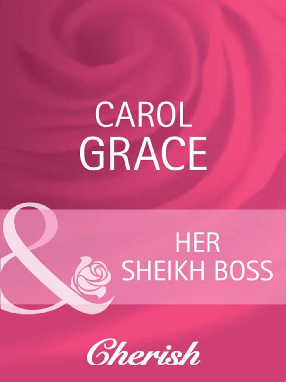 Her Sheikh Boss (Mills & Boon Cherish) (Desert Brides, Book 17)