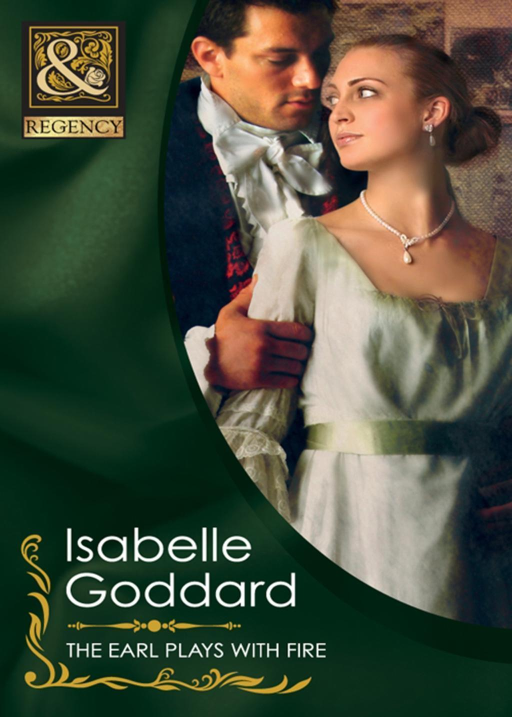 The Earl Plays With Fire (Mills & Boon Historical)