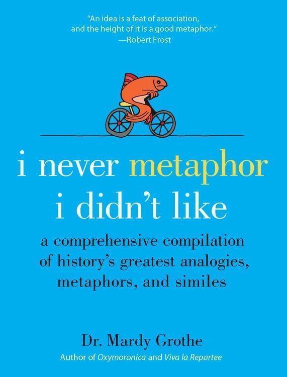 I Never Metaphor I Didn't Like