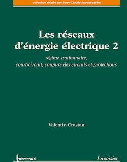 Régime stationnaire court-circuit coupure des circuits et protections : les réseaux d'énergie électrique 2