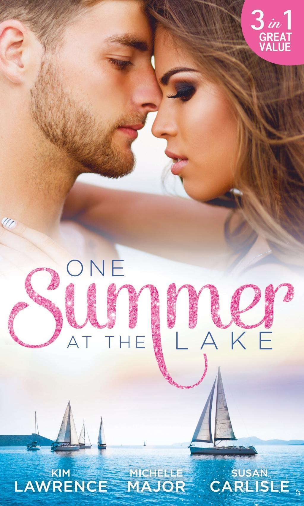 One Summer At The Lake: Maid for Montero / Still the One / Hot-Shot Doc Comes to Town (Mills & Boon M&B)