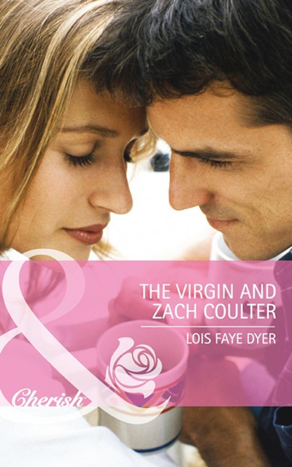 The Virgin and Zach Coulter (Mills & Boon Cherish) (Big Sky Brothers, Book 2)