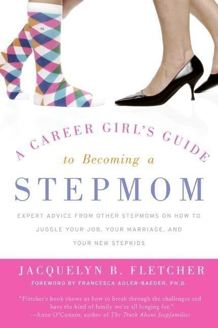 A Career Girl's Guide to Becoming a Stepmom