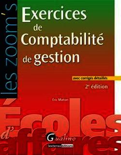 Les Zoom's. Exercices de Comptabilité de Gestion - 2e édition