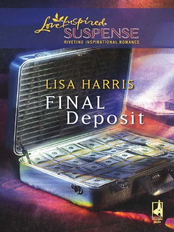Final Deposit (Mills & Boon Love Inspired)