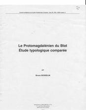 Le Protomagdalénien du Blot : étude typologique comparée