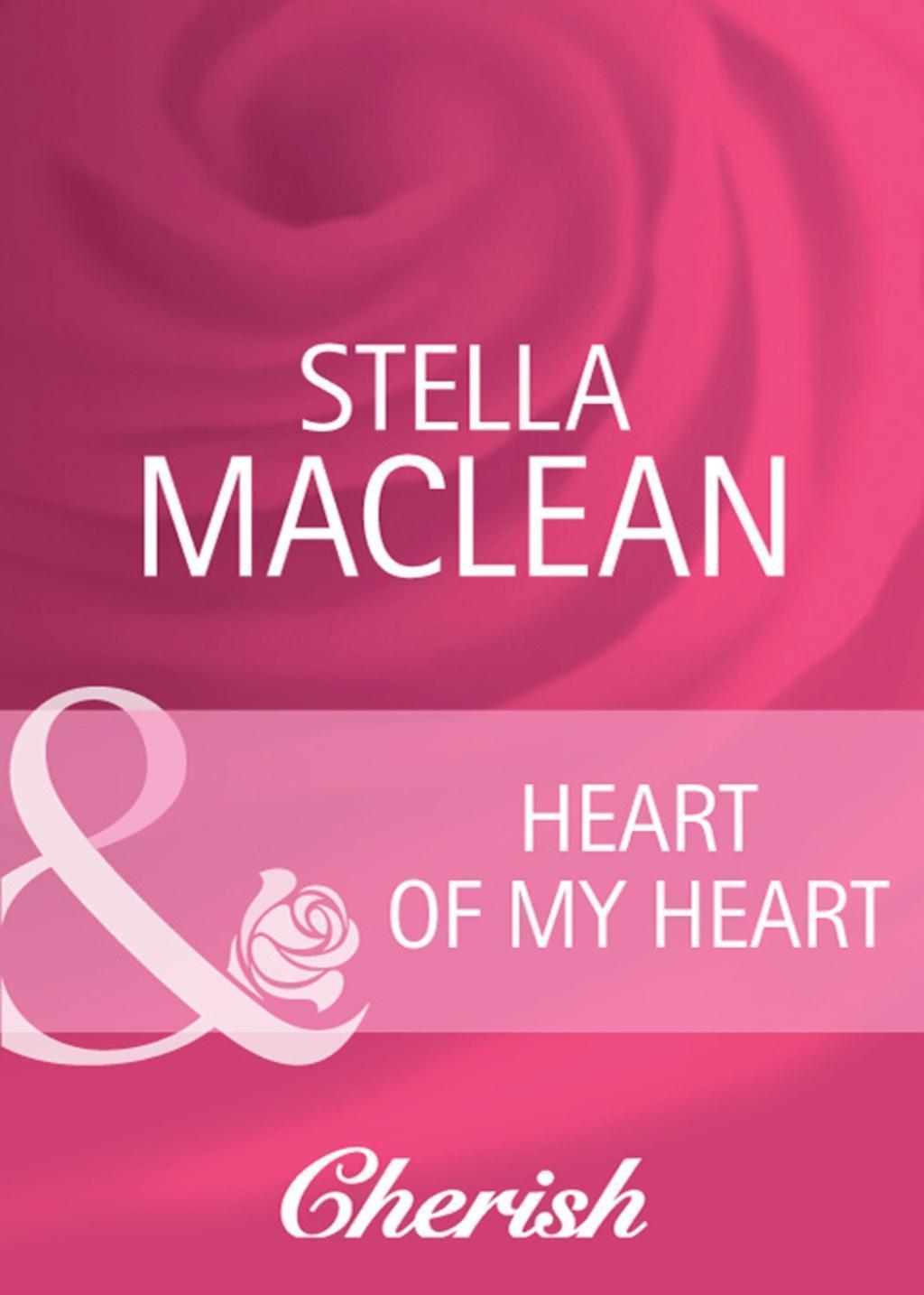 Heart of My Heart (Mills & Boon Cherish) (Everlasting Love, Book 4)
