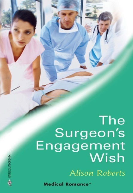 The Surgeon's Engagement Wish (Mills & Boon Medical)