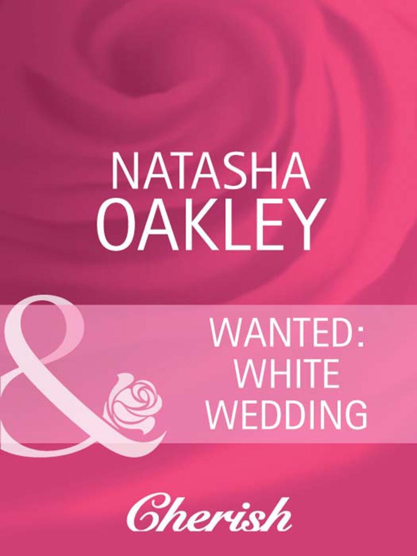 Wanted: White Wedding (Mills & Boon Cherish)