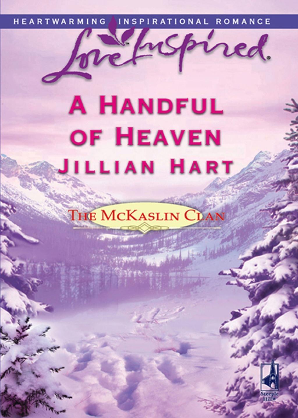 A Handful of Heaven (Mills & Boon Love Inspired) (The McKaslin Clan, Book 4)
