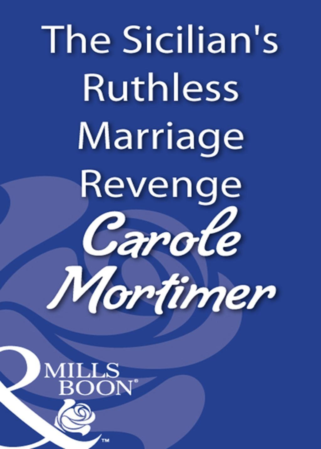 The Sicilian's Ruthless Marriage Revenge (Mills & Boon Modern)