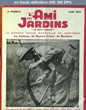 L' AMI DES JARDINS  du 01 juin 1947