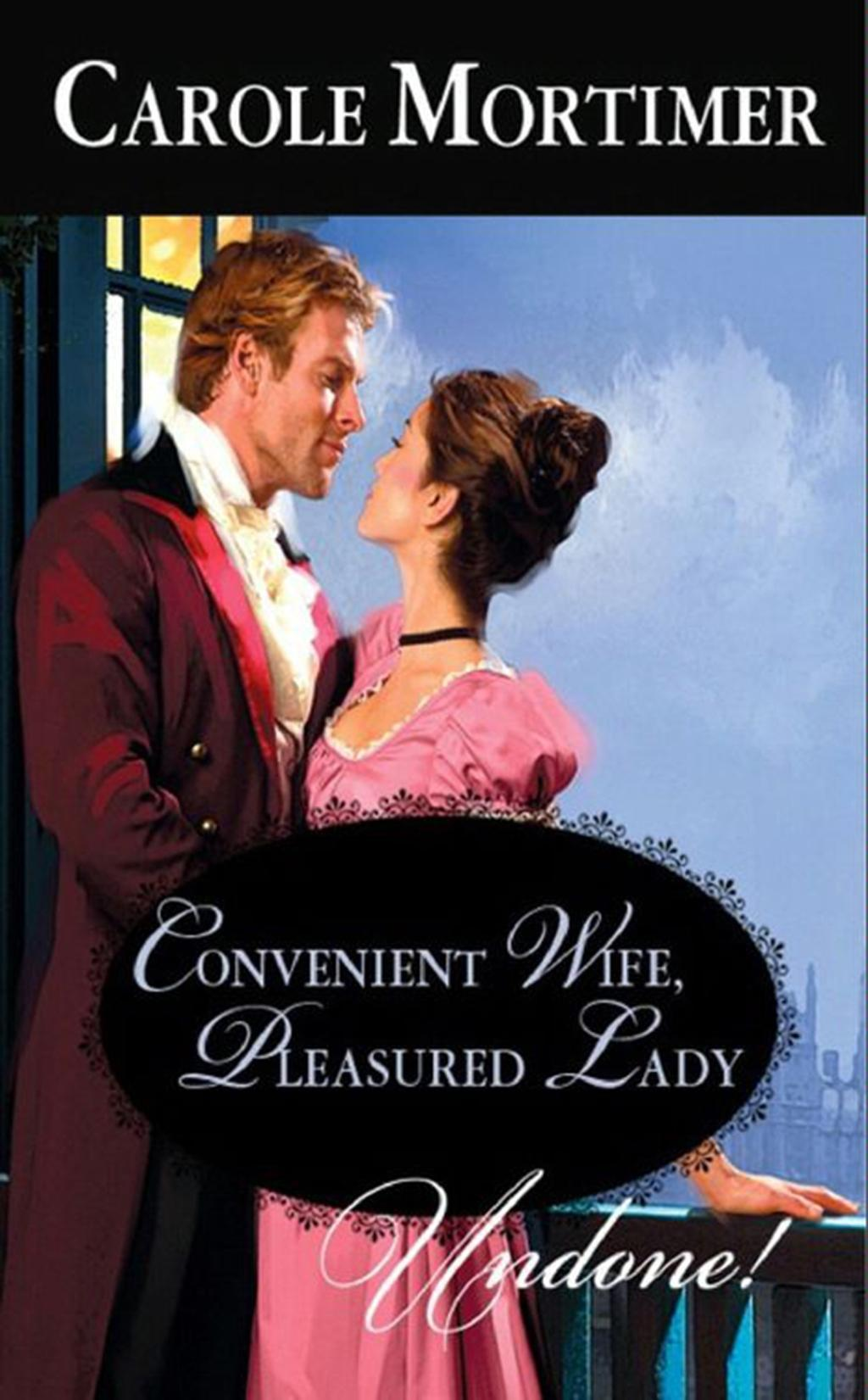 Convenient Wife, Pleasured Lady (Mills & Boon Historical Undone)