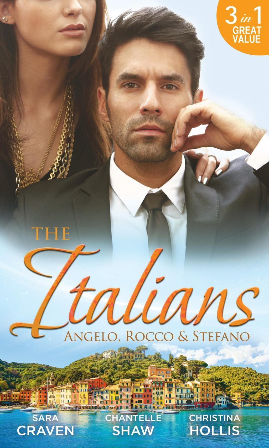 The Italians: Angelo, Rocco & Stefano: Wife in the Shadows / A Dangerous Infatuation / The Italian's Blushing Gardener (Mills & Boon M&B)