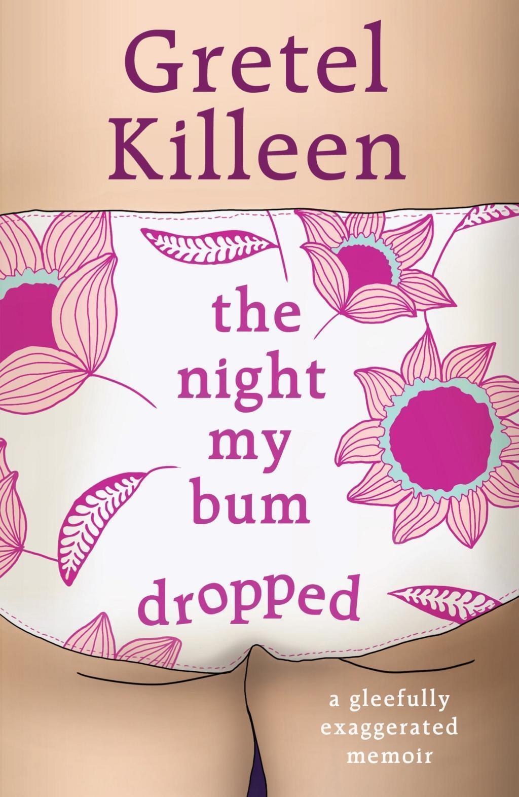 The Night My Bum Dropped