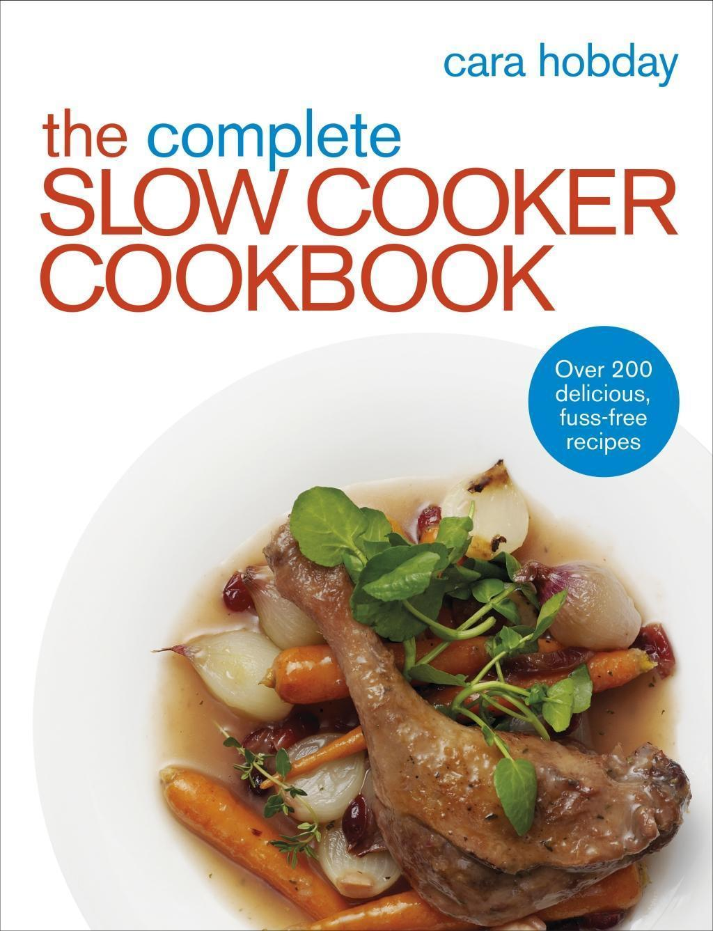 The Complete Slow Cooker Cookbook