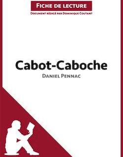 Cabot-Caboche de Daniel Pennac - Fiche de lecture