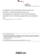La régulation du flux d'information entre les niveaux de production : l'accord grammatical comme outil d'investigation//The regulation of information flow between production levels : Grammatical agreement as an investigation tool - article ; n°3 ; vol.101, pg 463-493