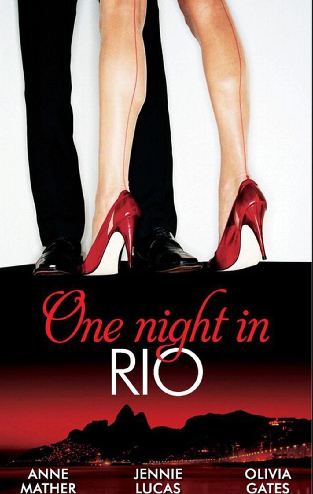 One Night in... Rio: The Brazilian Millionaire's Love-Child / Virgin Mistress, Scandalous Love-Child / The Surgeon's Runaway Bride (Mills & Boon M&B)