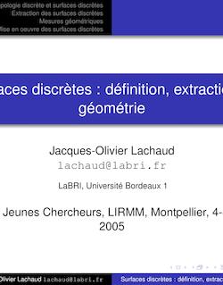 Surfaces discrètes : définition, extraction et géométrie