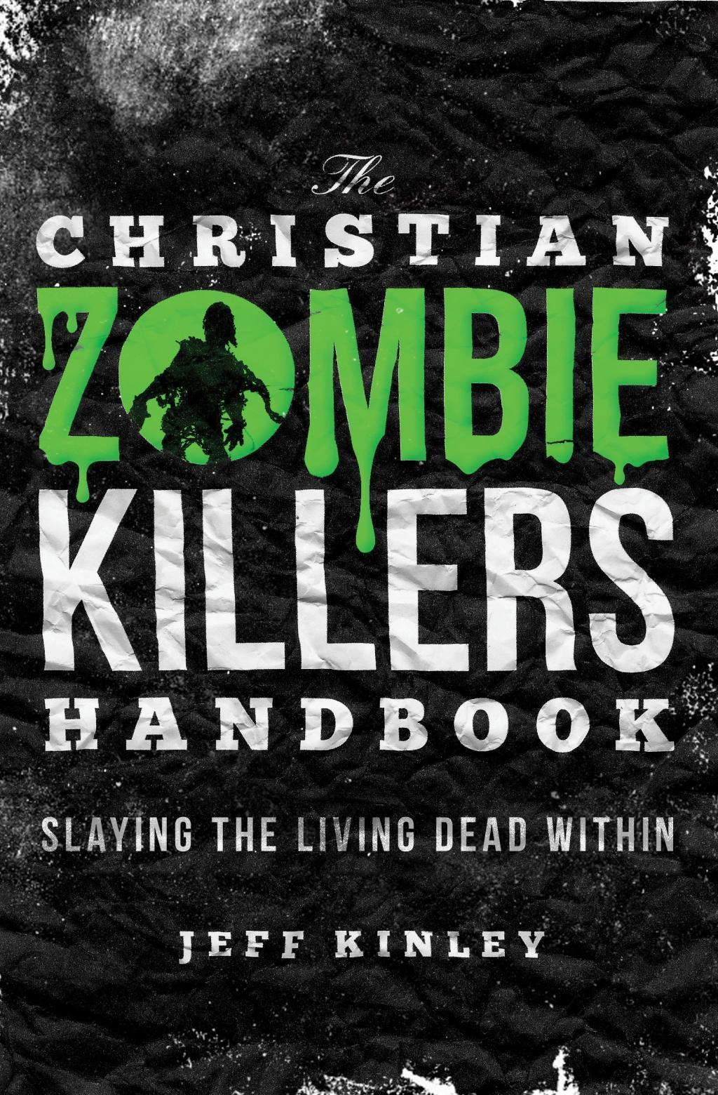 The Christian Zombie Killers Handbook