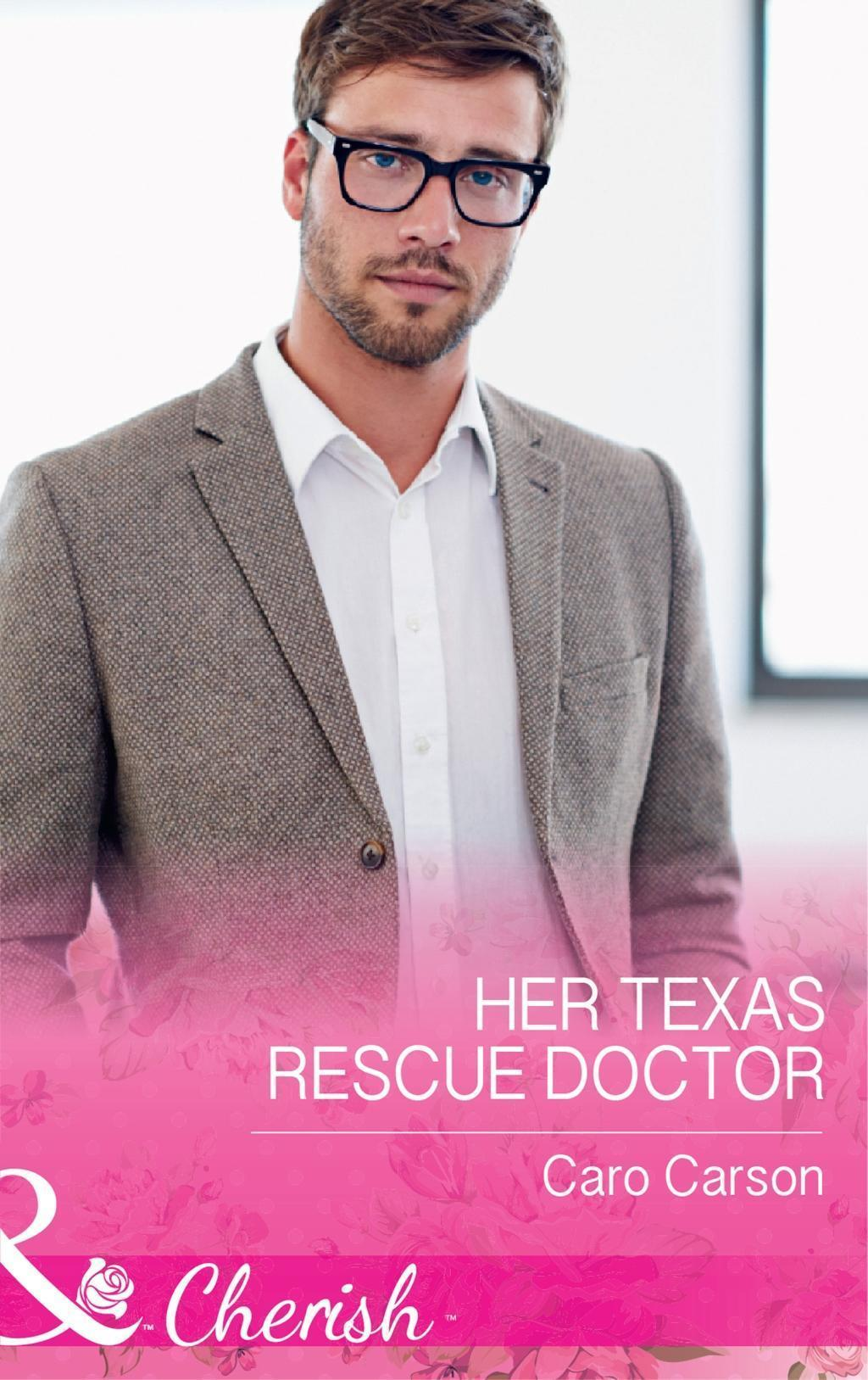 Her Texas Rescue Doctor (Mills & Boon Cherish) (Texas Rescue, Book 4)