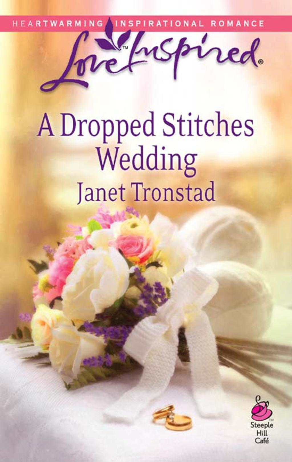 A Dropped Stitches Wedding (Mills & Boon Love Inspired) (Steeple Hill Café, Book 11)