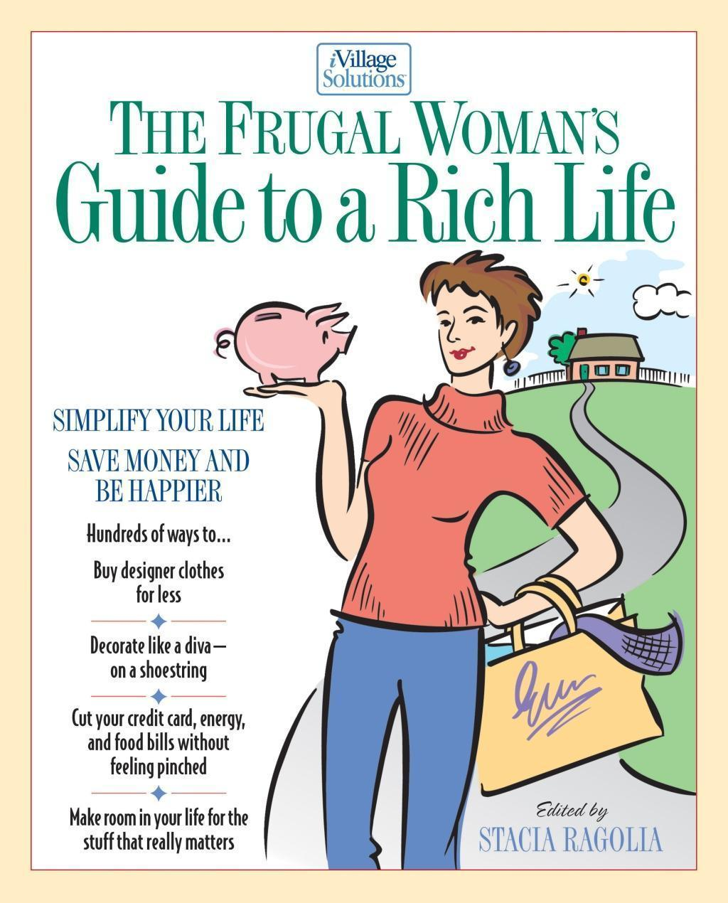The Frugal Woman's Guide to a Rich Life