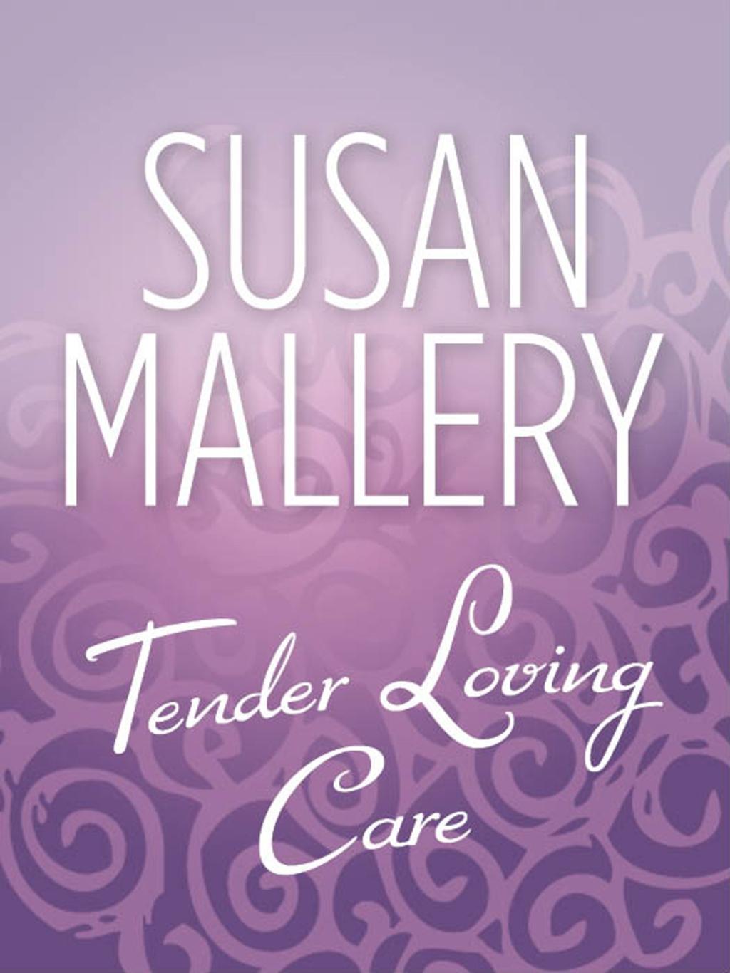 Tender Loving Care (Mills & Boon M&B)