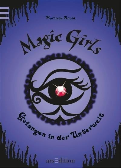 Magic Girls 04. Gefangen in der Unterwelt