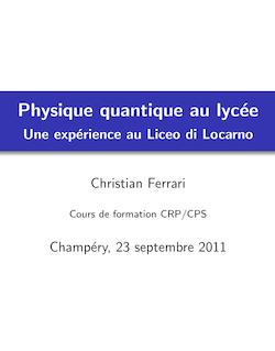 Physique quantique au lycée - Une expérience au Liceo di Locarno