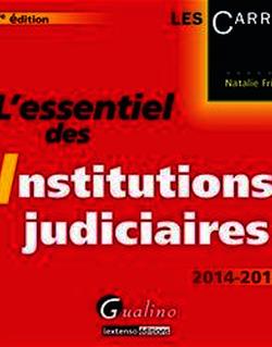 L'essentiel des institutions judiciaires 2014-2015. 7e éd.