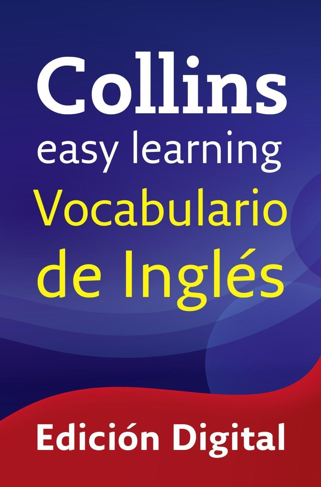 Easy Learning Vocabulario de inglés (Collins Easy Learning English)