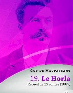 Le Horla - Recueil de 13 contes