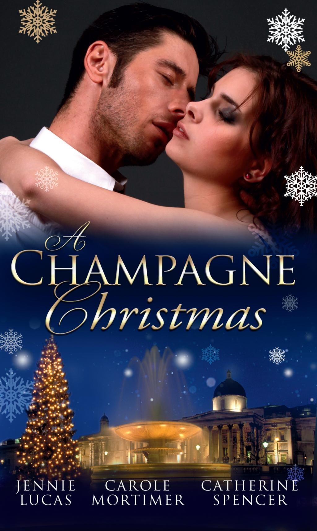 A Champagne Christmas: The Christmas Love-Child / The Christmas Night Miracle / The Italian Billionaire's Christmas Miracle (Mills & Boon M&B)