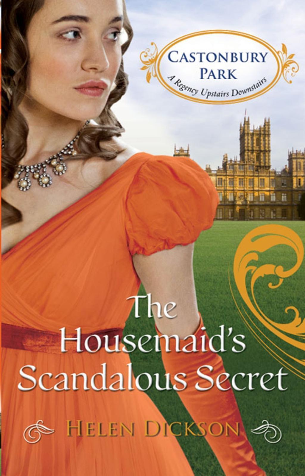The Housemaid's Scandalous Secret (Mills & Boon M&B) (Castonbury Park, Book 2)