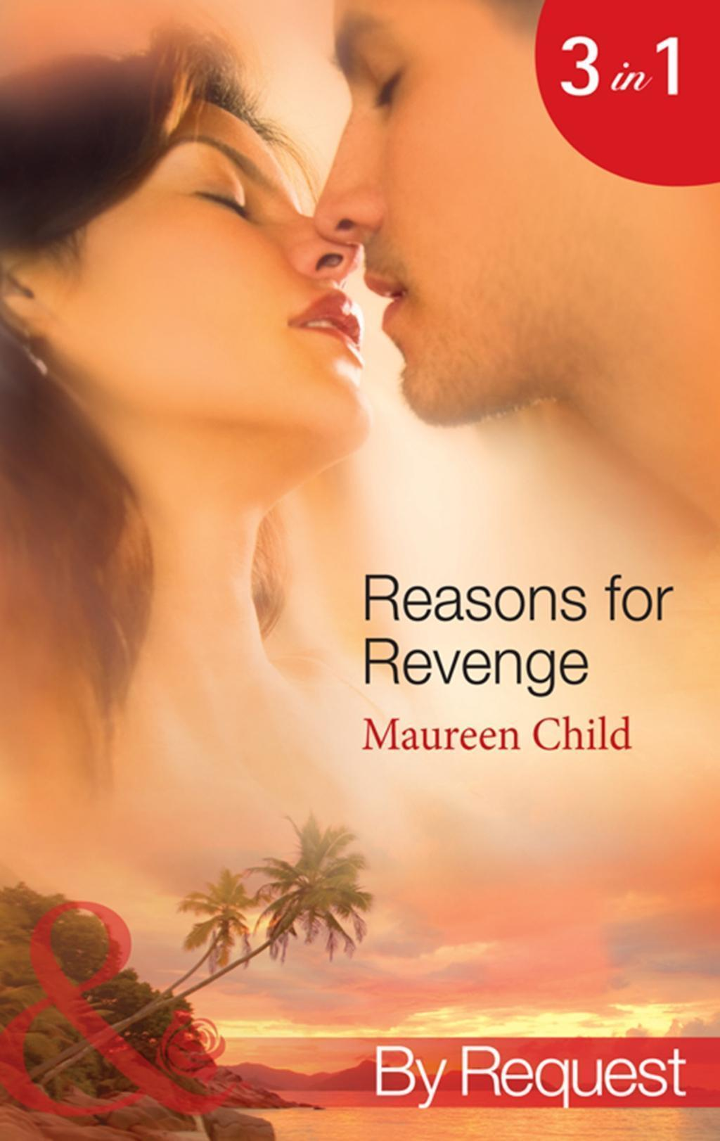 Reasons for Revenge: Scorned by the Boss / Seduced by the Rich Man / Captured by the Billionaire (Mills & Boon By Request) (Reasons for Revenge, Book 1)