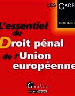 L'essentiel du droit pénal de l'Union européenne