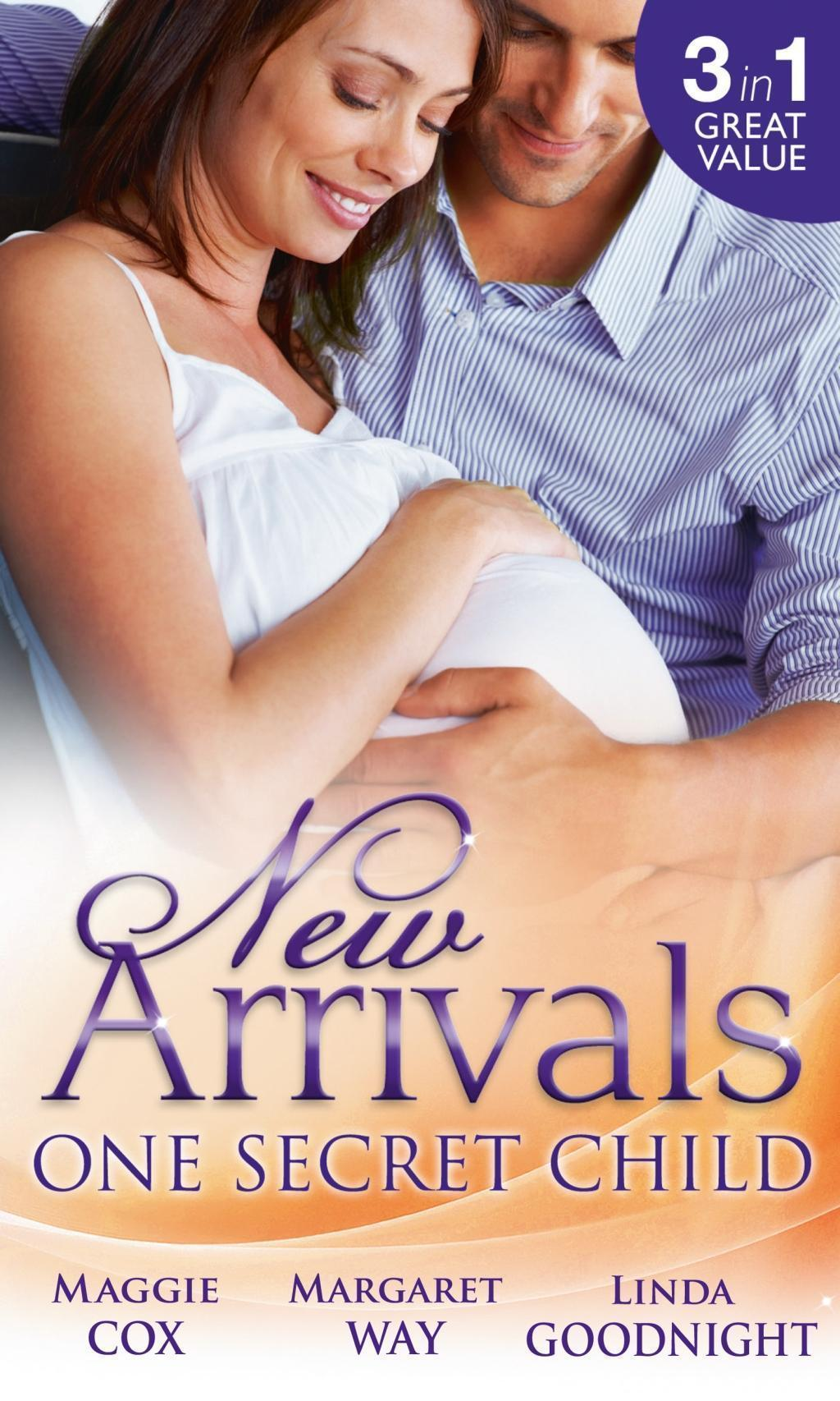 New Arrivals: One Secret Child: Mistress, Mother...Wife? / Wealthy Australian, Secret Son / Her Prince's Secret Son (Mills & Boon M&B)