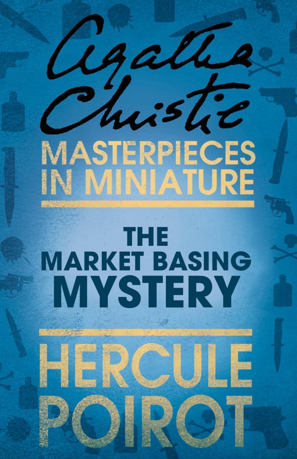 The Market Basing Mystery: A Hercule Poirot Short Story