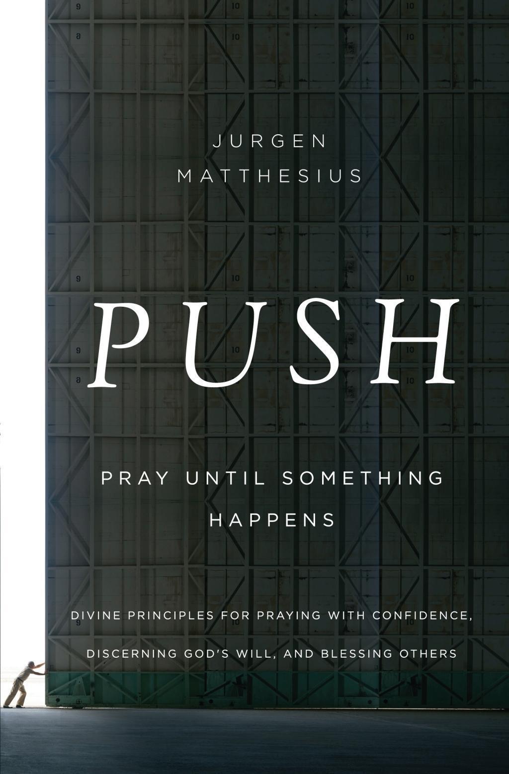 PUSH: Pray Until Something Happens