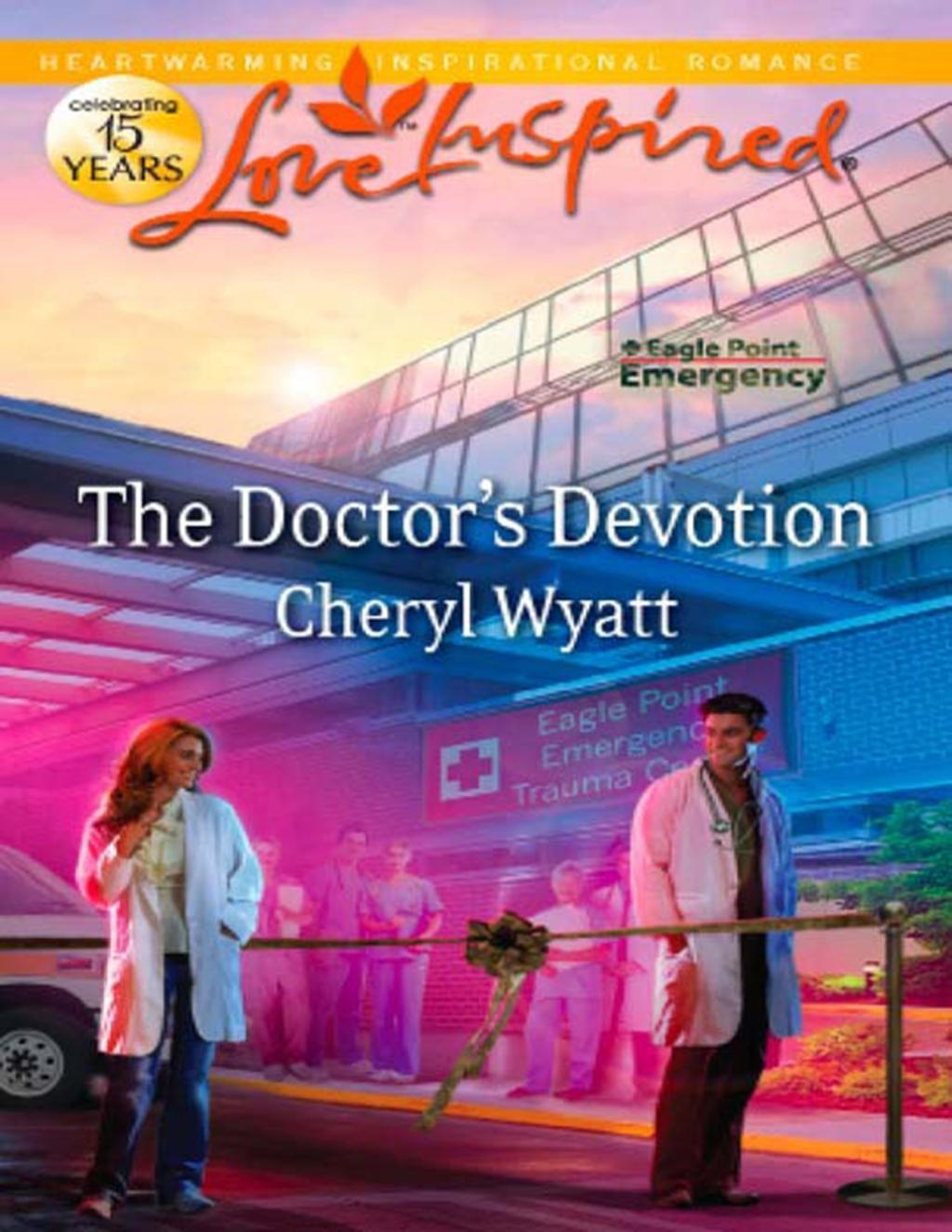 The Doctor's Devotion (Mills & Boon Love Inspired) (Eagle Point Emergency, Book 1)