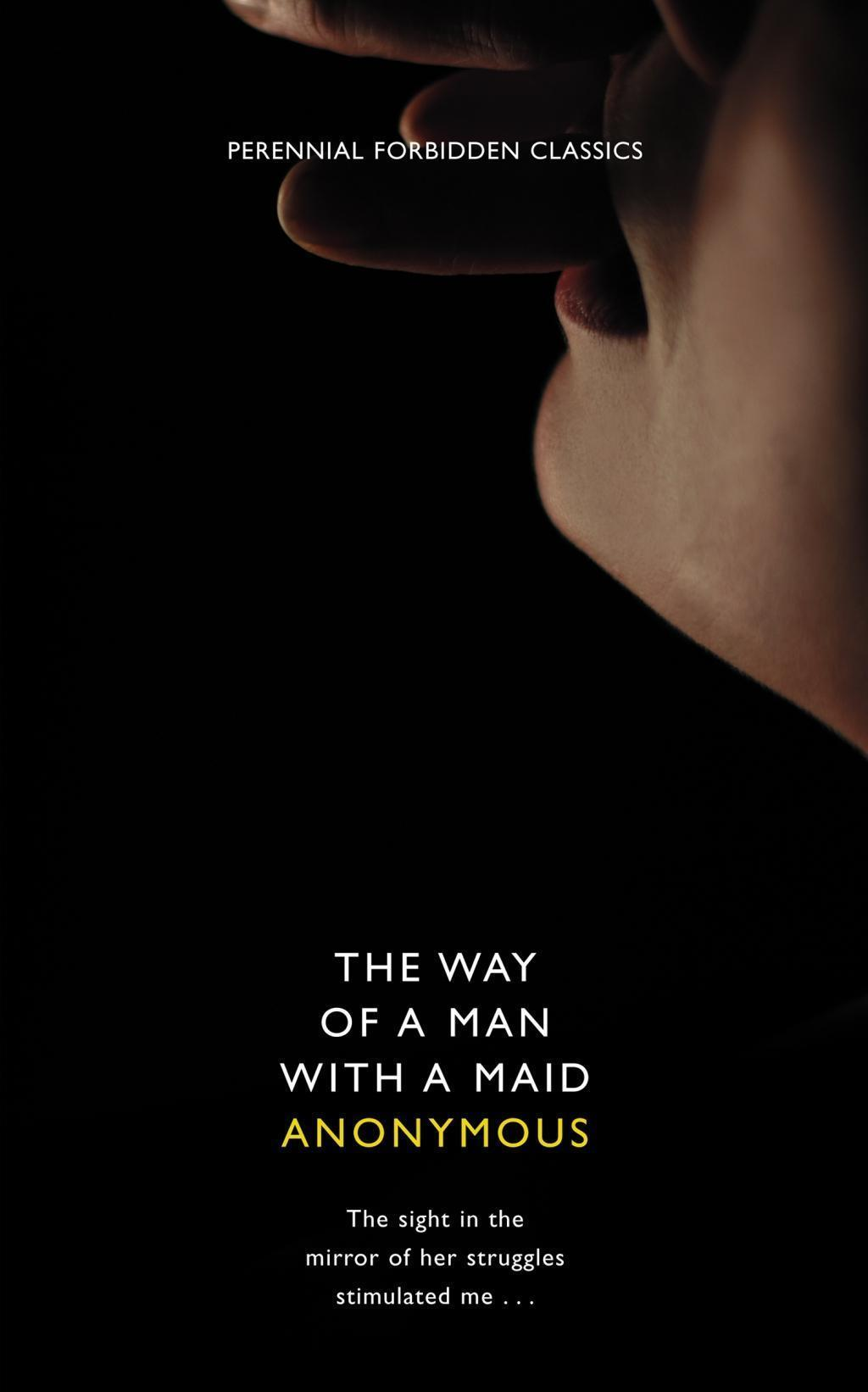The Way of a Man with a Maid (Harper Perennial Forbidden Classics)