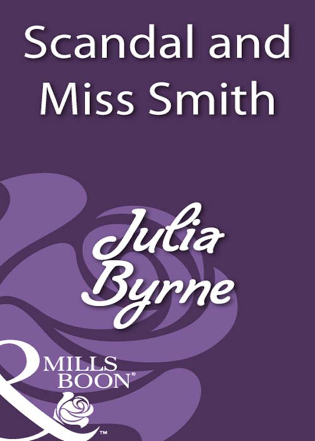 Scandal And Miss Smith (Mills & Boon Historical)