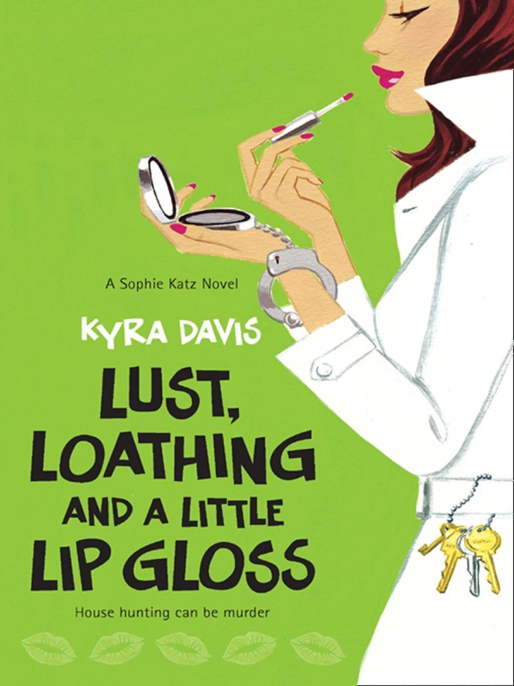 Lust, Loathing And A Little Lip Gloss (Mills & Boon M&B)