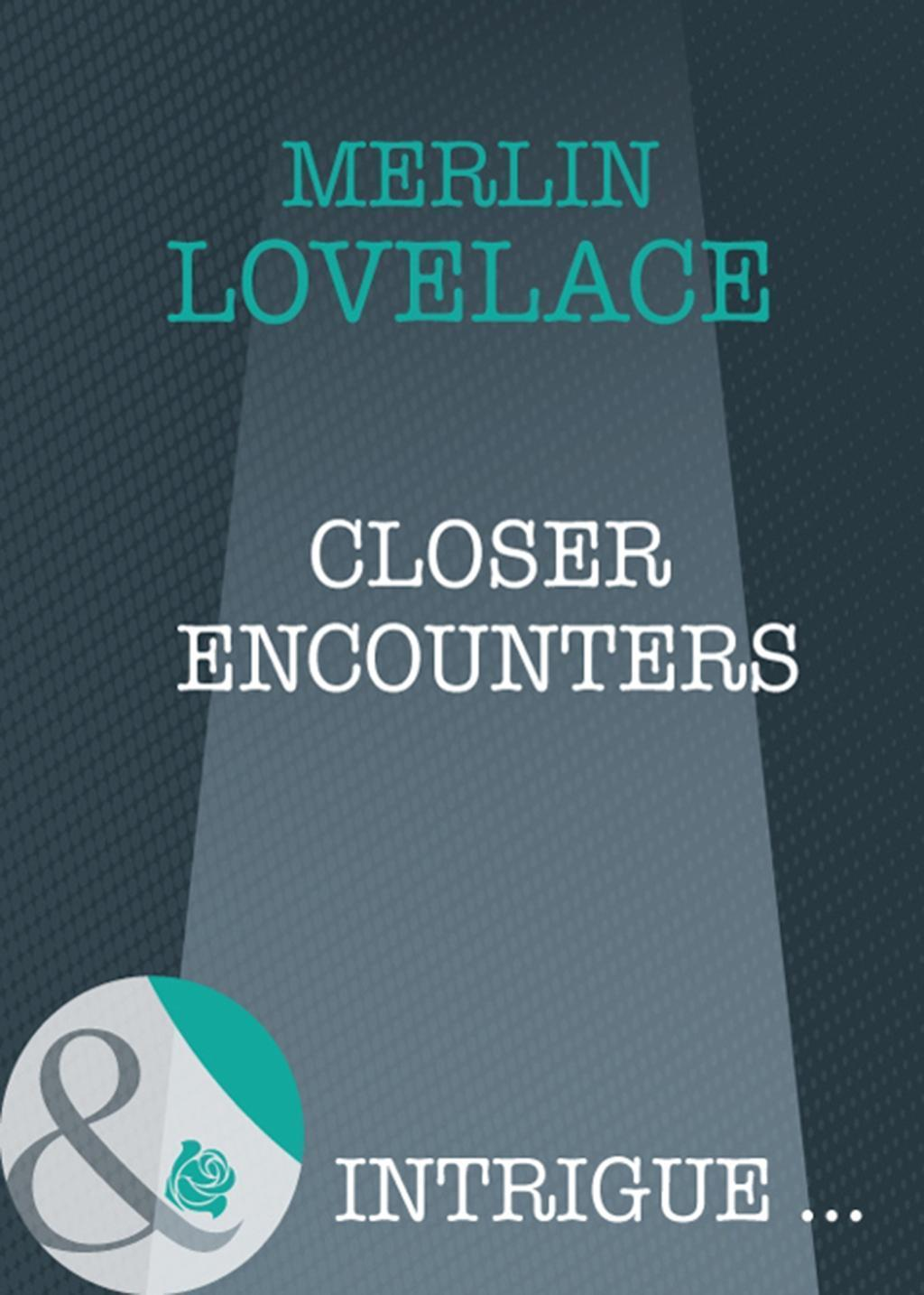 Closer Encounters (Mills & Boon Intrigue) (Code Name: Danger, Book 10)