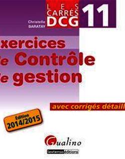 Les Carrés DCG 11 - Exercices de contrôle de gestion 2014-2015