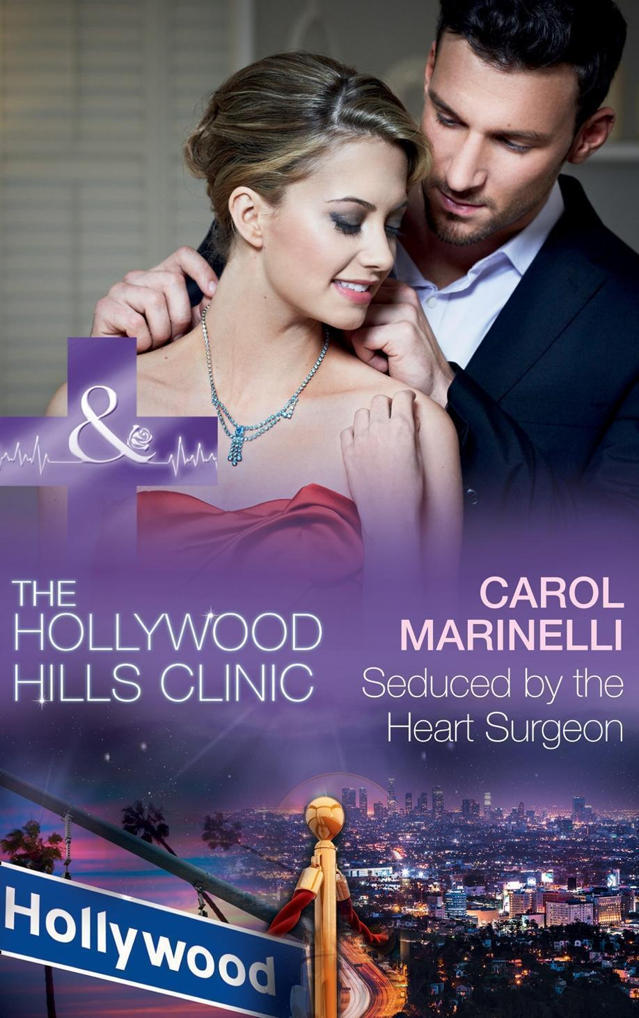 Seduced By The Heart Surgeon (Mills & Boon Medical) (The Hollywood Hills Clinic, Book 1)