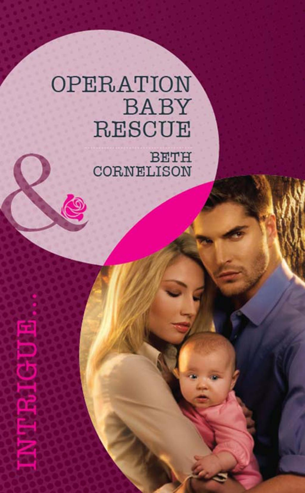 Operation Baby Rescue (Mills & Boon Intrigue) (Top Secret Deliveries, Book 5)